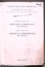 CATALOGO UNICO DEI PERIODICI AMERICANI IN ITALIA Centro di Studi Americani di e