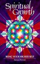 Spiritual Growth: Being Your Higher Self Roman, Sanaya Paperback