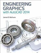 Engineering Graphics with AutoCAD 2014 by James D. Bethune (2013, Paperback)