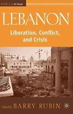 The Middle East in Focus: Lebanon : Liberation, Conflict, and Crisis by Barry...