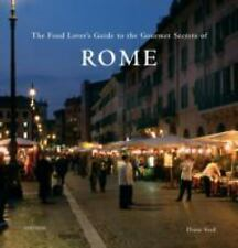 The Food Lover's Guide to the Gourmet Secrets of Rome, Seed, Diane, Rizzoli Univ