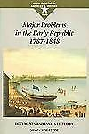 Major Problems in the Early Republic, 1787-1848: Documents and Essays (Major Pro
