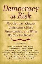 Democracy at Risk: How Political Choices Undermine Citizen Participation, and Wh