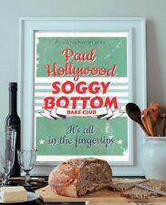 Paul Hollywood / Bake Off - Soggy Bottom Bake Club Poster / Print