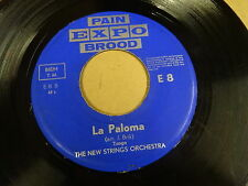 45T SINGLE PAIN EXPO BROOD E8 / THE NEW STRINGS ORCHESTRA -ESPERANZA / LA PALOMA