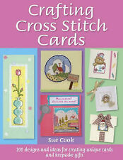 Crafting Cross Stitch Cards: 200 Designs and Ideas for Creating Unique Cards and