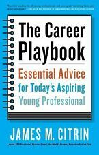 The Career Playbook : Essential Advice for Today's Aspiring Young...
