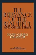 The Relevance of the Beautiful and Other Essays by Gadamer, Hans-Georg