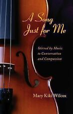 2014-03-10, A Song Just for Me: Stirred by Music to Conversation and Compassion,