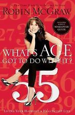 G, What's Age Got to Do with It?: Living Your Happiest and Healthiest Life, McGr