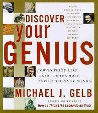 Discover Your Genius : How to Think Like History's Ten Most Revolutionary...