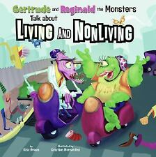 Gertrude and Reginald the Monsters Talk about Living and Nonliving (In the Scien