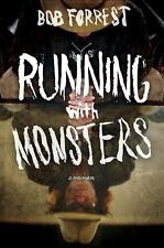 Running with Monsters : A Memoir by Bob Forrest and Albo Michael (2013, Hardcove