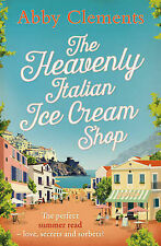 The Heavenly Italian Ice Cream Shop Abby Clements Paperback ★9781471137037★ rm