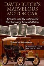 David Buick's Marvelous Motor Car : The Men and the Automobile that Launched...