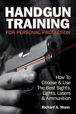 Handgun Training for Personal Protection: How to Choose & Use the Best Sights, L