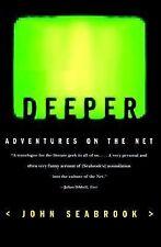 Deeper : Adventures on the Net by John Seabrook (1998, Paperback)