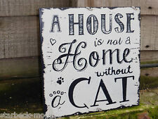 VINTAGE SIGN CAT HOME SHABBY CHIC WALL PLAQUE A HOUSE IS NOT A HOME WITHOUT