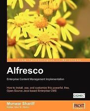 Alfresco Enterprise Content Management Implementation: How to Install, use, and