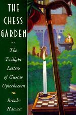 The Chess Garden: Or the Twilight Letters of Gustav Uyterhoeven, Hansen, Brooks,