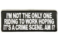 LOT OF 2 - DRIVING TO WORK HOPING ITS A CRIME SCENE EMBROIDERED BIKER PATCH