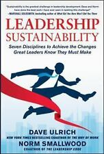 Leadership Sustainability: Seven Disciplines to Achieve the Changes Great Leader