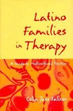 Latino Families in Therapy: A Guide to Multicultural Practice