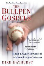 The Bullpen Gospels: Major League Dreams of a Minor League Veteran, Hayhurst, Di