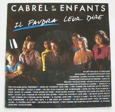 CABREL ET LES ENFANTS (SP 45 Tours)  IL FAUDRA LEUR DIRE
