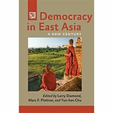 Democracy in East Asia: A New Century (A Journal of Democracy Book)
