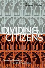 Dividing Citizens : Gender and Federalism in New Deal Public Policy by...