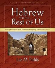 Hebrew for the Rest of Us by Lee M. Fields (2008, Paperback)