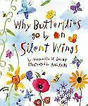 Why Butterflies Go By On Silent Wings-ExLibrary