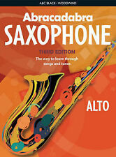 Abracadabra Saxophone: The Way to Learn Through Songs and Tunes: Pupil's Book...