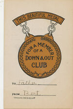 C146 1907 POSTCARD HILLSON COMIC MEDAL FOR MEMBER OF THE DOWN AND OUT CLUB