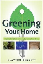 Clayton Bennett - Greening Your Home (2012) - Used - Trade Paper (Paperback