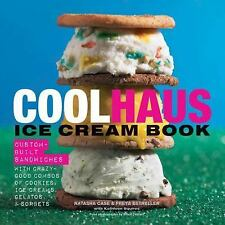 Coolhaus Ice Cream Book: Custom-Built Sandwiches with Crazy-Good Combos of Cook