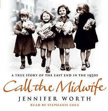 Call the Midwife: A True Story of the East End in the 1950s by Jennifer Worth (C