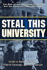 Steal This University: The Rise of the Corporate University and the Academic La