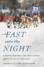 Fast Into the Night: A woman, Her Dogs, and Their Journey (Paperback, 2016) Adv