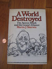 SIGNED 1st EDITION A World Destroyed The Atomic Bomb Martin J. Sherwin 1973 1975