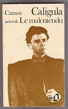 Albert Camus - CALIGULA  suivi de -  LE MALENTENDU  - Folio - 9/04