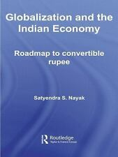 Globalization and the Indian Economy: Roadmap to a Convertible Rupee (Routledge