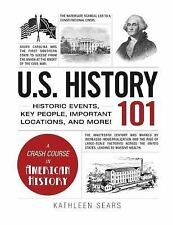 U.S. History 101: Historic Events, Key People, Improtant Locations, and More! A