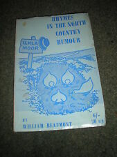 RHYMES IN THE NORTH COUNTRY HUMOUR by WILLIAM BEAUMONT SIGNED BY THE AUTHOR 1971
