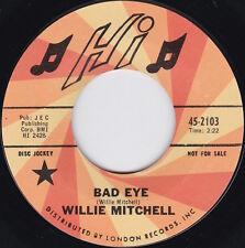 Northern Soul / R&B---WILLIE MITCHELL--Bad Eye / Sugar T----