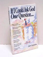 If I Could Ask God One Question by Greg Johnson