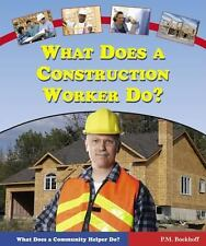 What Does a Construction Worker Do? (What Does a Community Helper Do?)
