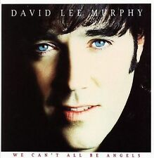 We Can't All Be Angels by David Lee Murphy (CD, Jan-2006, Universal)