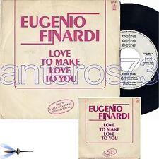 """EUGENIO FINARDI """"LOVE TO MAKE LOVE TO YOU"""" RARO 45GIRI STAMPA SPAGNOLO PROMO"""